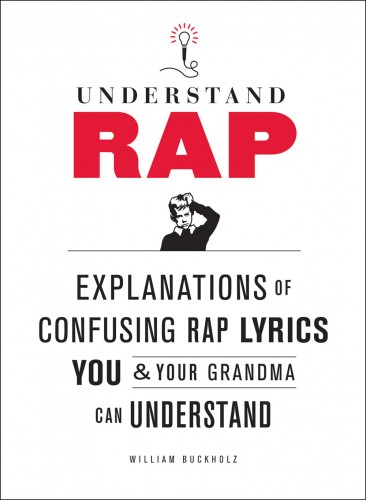 UnderstandingRap 366x500 Did he just say I spit out shrimp?   Understanding Rap