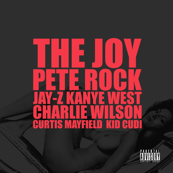 the joy1 1 G.O.O.D Friday Part 12, Kanye West   The Joy (feat. Jay Z, Pete Rock, Charlie Wilson, Curtis Mayfield & Kid Cudi)
