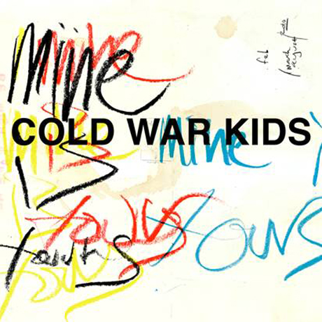 up 1cold war kids Cold War Kids Announce New Album Mine Is Yours