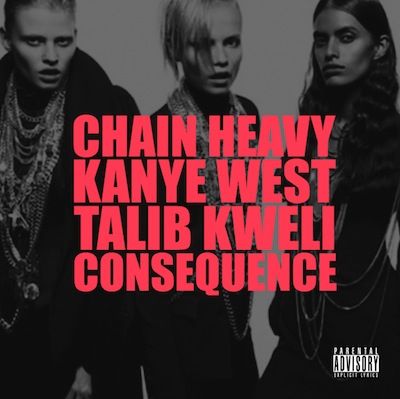 ChainHeavy full G.O.O.D Friday: Kanye West Chain Heavy (Ft. Talib Kweli, Consequence)
